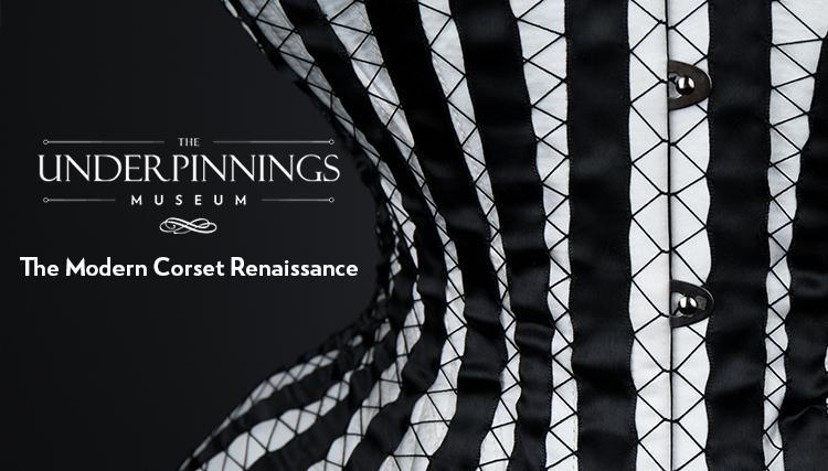 Открылась онлайн-выставка «Возрождение современного корсета» в музее The Underpinnigs